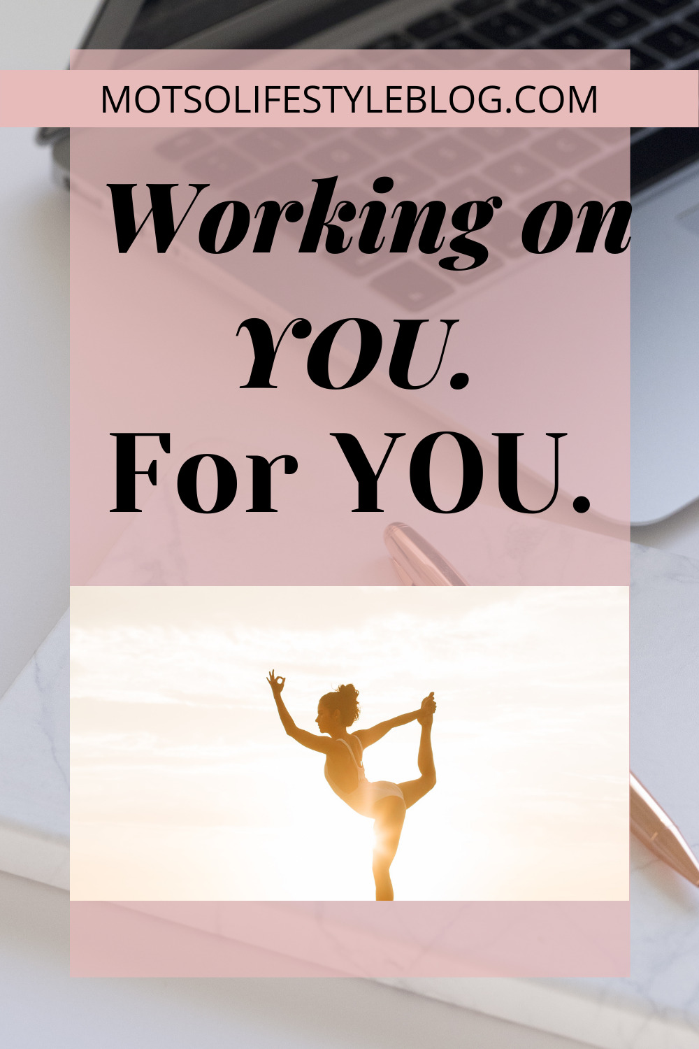 Working on you, for you.